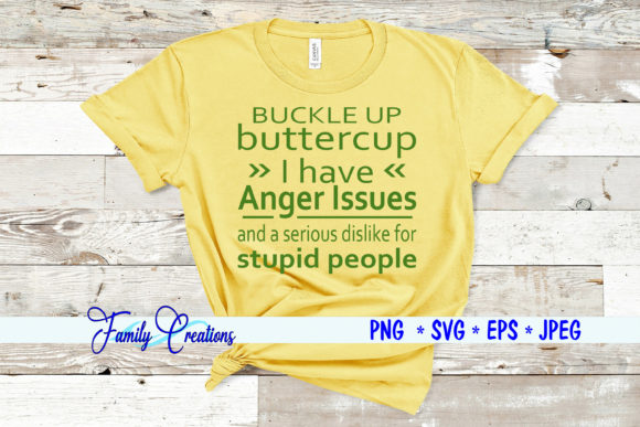 Buckle Up Buttercup Graphic Crafts By Family Creations - Image 1