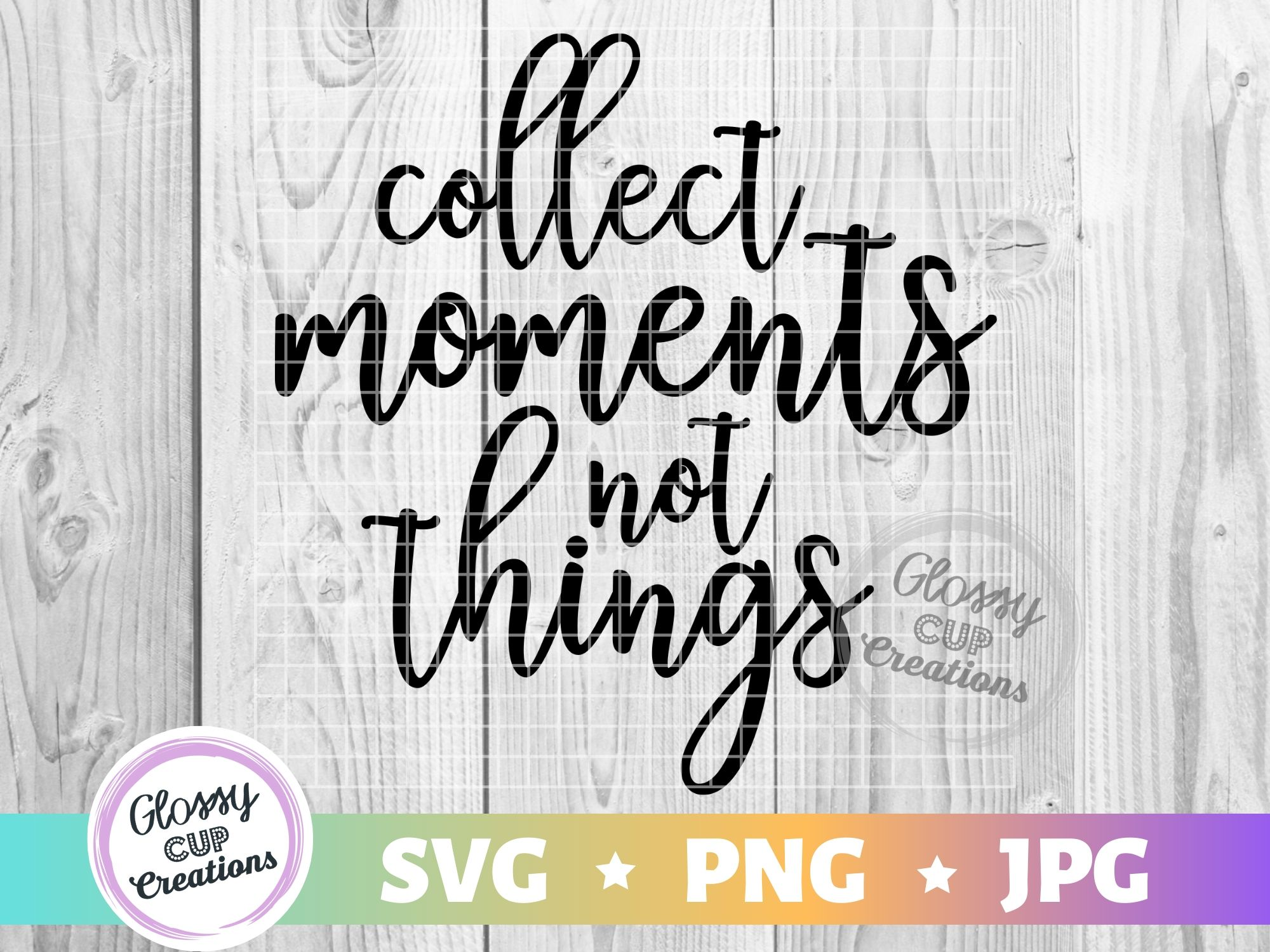 Download Free Collect Moments Not Things Graphic By Suzannecornejo Creative SVG Cut Files