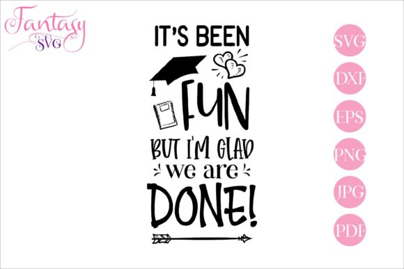 Print on Demand: Its Been Fun but Im Glad We Are Done Graphic Crafts By Fantasy SVG - Image 1