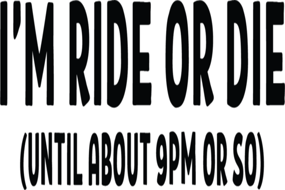 Print on Demand: Ride or Die Graphic Crafts By AshN2014