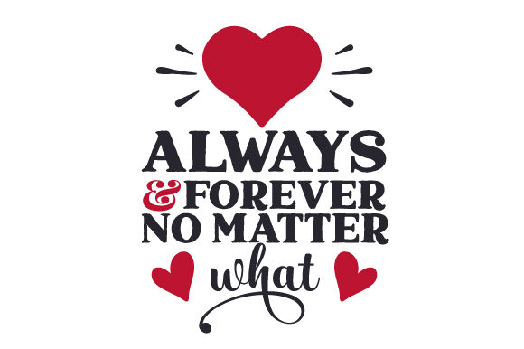 Always and Forever, No Matter What San Valentín Archivo de Corte Craft Por Creative Fabrica Crafts