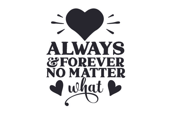 Always and Forever, No Matter What Valentine's Day Craft Cut File By Creative Fabrica Crafts - Image 2