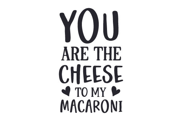 You Are the Cheese to My Macaroni Valentine's Day Craft Cut File By Creative Fabrica Crafts