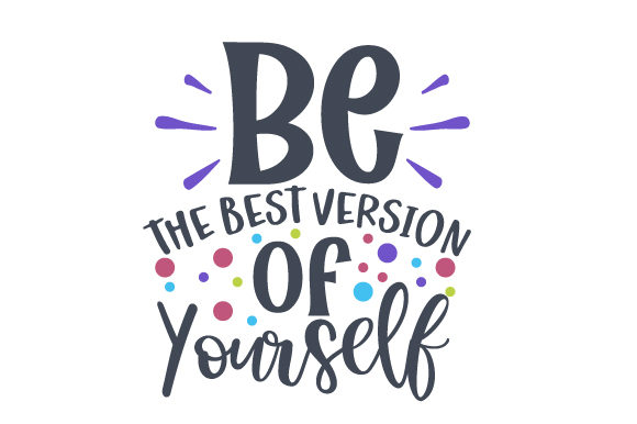 Be the Best Version of Yourself Motivation Plotterdatei von Creative Fabrica Crafts