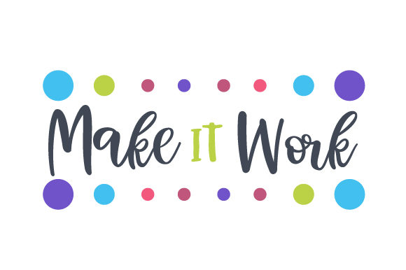 Make It Work Motivational Craft Cut File By Creative Fabrica Crafts