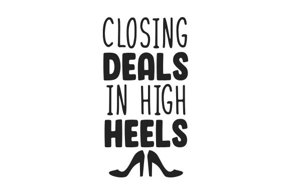 Closing Deals in High Heels Work Craft Cut File By Creative Fabrica Crafts
