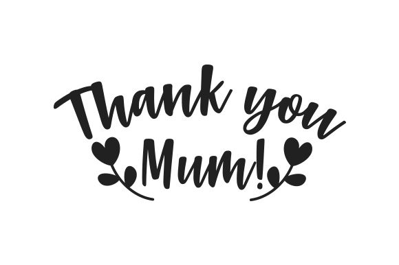 Thank You Mum! UK Designs Craft Cut File By Creative Fabrica Crafts