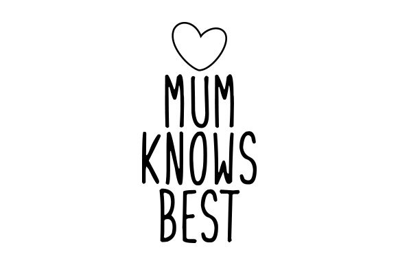 Mum Knows Best UK Designs Craft Cut File By Creative Fabrica Crafts