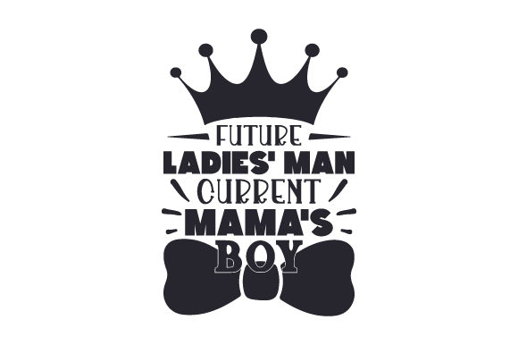 Download Free Future Ladies Man Current Mama S Boy Svg Cut File By Creative for Cricut Explore, Silhouette and other cutting machines.