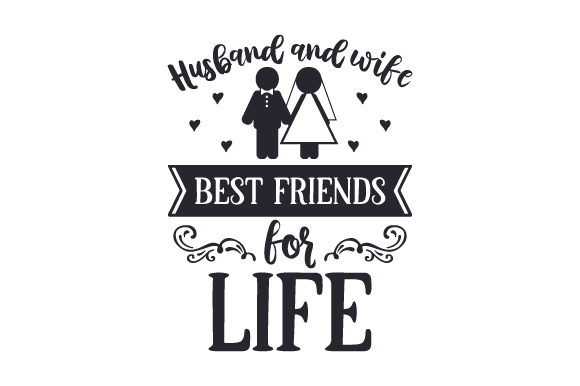 Download Free Husband And Wife Best Friends For Life Svg Cut File By Creative for Cricut Explore, Silhouette and other cutting machines.