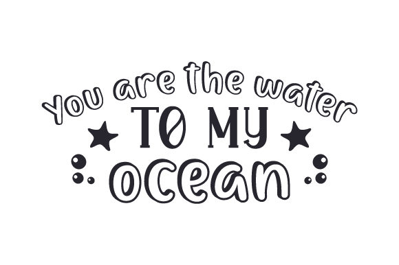You Are the Water to My Ocean Valentinstag Plotterdatei von Creative Fabrica Crafts