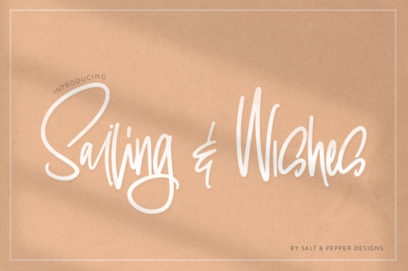 Print on Demand: Sailing & Wishes Script & Handwritten Font By Salt & Pepper Designs
