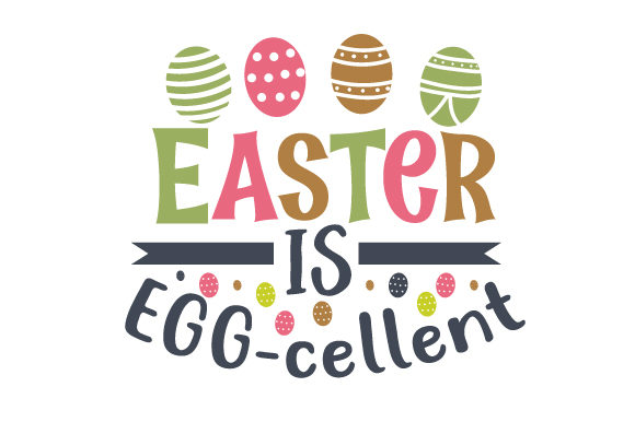 Download Free Easter Is Egg Cellent Svg Cut File By Creative Fabrica Crafts for Cricut Explore, Silhouette and other cutting machines.