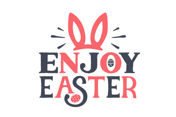 Enjoy Easter Easter Craft Cut File By Creative Fabrica Crafts