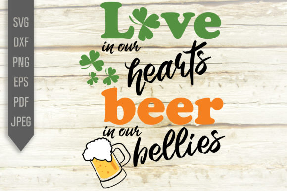 Print on Demand: Love in Our Hearts Beer in Our Bellies. Graphic Crafts By SVGlaboratory