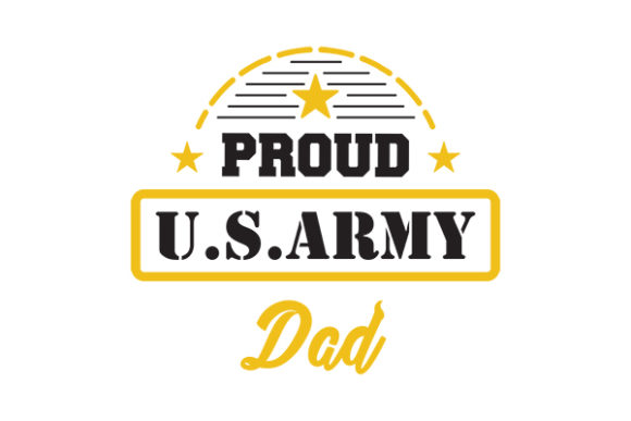 Proud US ARMY DAD Graphic Crafts By GRAPPIX studio