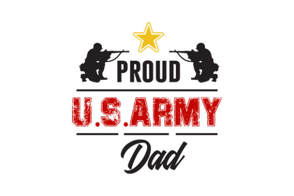 Download Free Proud Us Army Dad Graphic By Grappix Studio Creative Fabrica for Cricut Explore, Silhouette and other cutting machines.