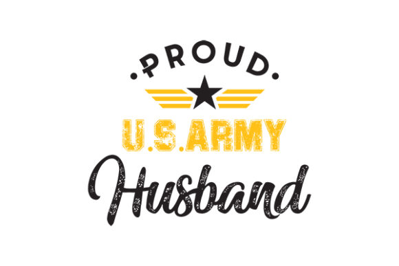 Download Free Proud Us Army Husband Graphic By Grappix Studio Creative Fabrica for Cricut Explore, Silhouette and other cutting machines.