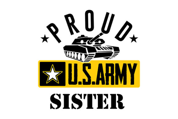 Download Free Proud Us Army Sister Graphic By Grappix Studio Creative Fabrica for Cricut Explore, Silhouette and other cutting machines.