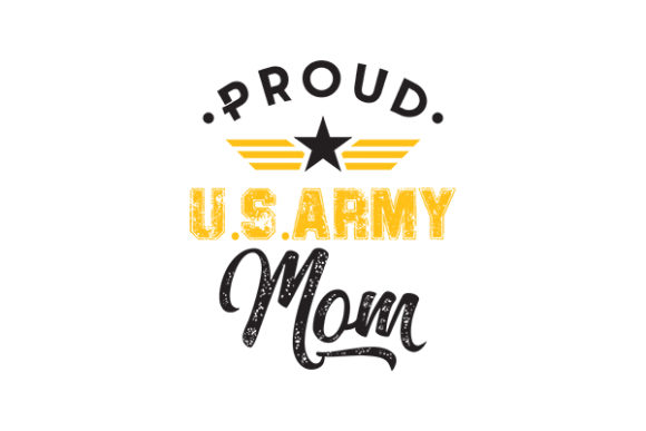 Download Free Proud Us Army Mom Graphic By Grappix Studio Creative Fabrica for Cricut Explore, Silhouette and other cutting machines.