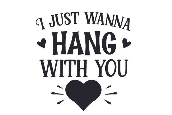 I Just Wanna Hang With You Svg Cut File By Creative Fabrica