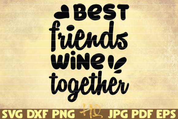 Print on Demand: Best Friends Wine Together Graphic Graphic Templates By mihaibadea95