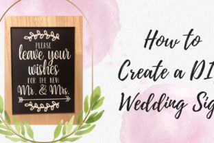 How to Create Your Own Wedding Sign