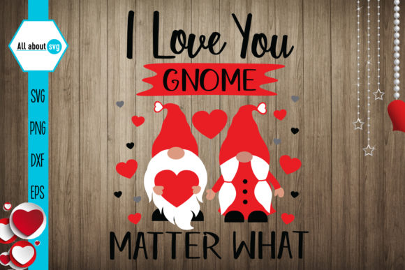 I Love You Matter What Graphic Crafts By All About Svg