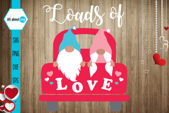 Loads of Love Valentines Gnomies Graphic Crafts By All About Svg