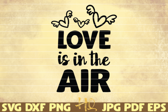 Print on Demand: Love is in the Air Graphic Graphic Templates By mihaibadea95