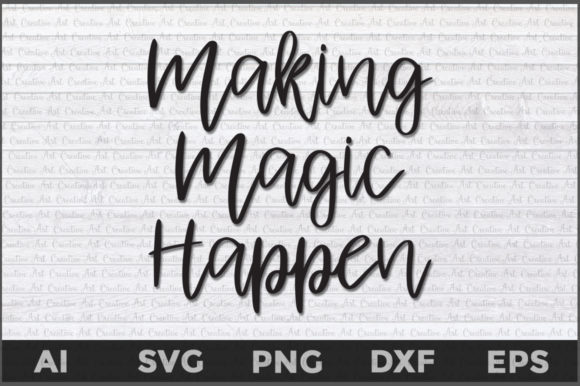 Download Free Making Magic Happen Graphic By Aartstudioexpo Creative Fabrica for Cricut Explore, Silhouette and other cutting machines.