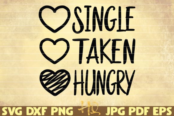Print on Demand: Single, Taken, Hungry Graphic Graphic Templates By mihaibadea95