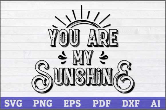 You Are My Sunshine Graphic Crafts By AartStudioExpo