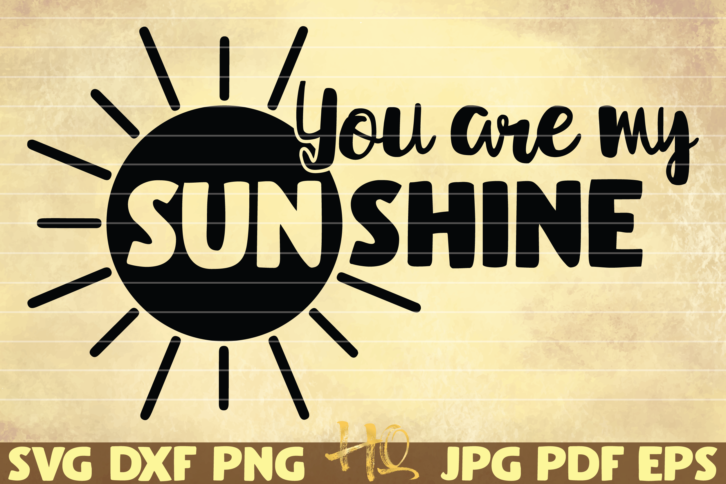 Download Free You Are My Sunshine Graphic By Mihaibadea95 Creative Fabrica for Cricut Explore, Silhouette and other cutting machines.