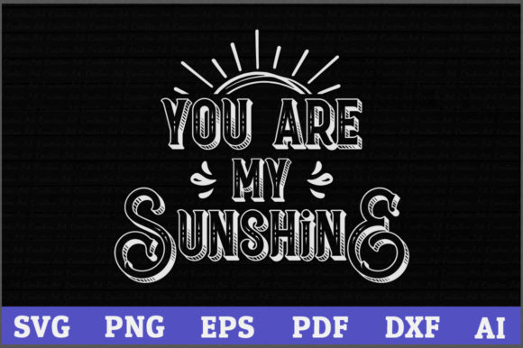 You Are My Sunshine Graphic Crafts By AartStudioExpo - Image 2