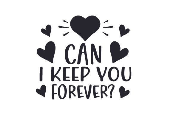 Can I Keep You Forever? Valentine's Day Craft Cut File By Creative Fabrica Crafts