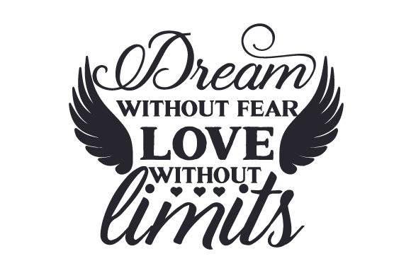 Dream Without Fear, Love Without Limits San Valentín Archivo de Corte Craft Por Creative Fabrica Crafts