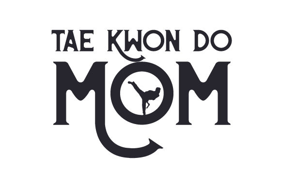Download Free Tae Kwon Do Mom Svg Cut File By Creative Fabrica Crafts for Cricut Explore, Silhouette and other cutting machines.