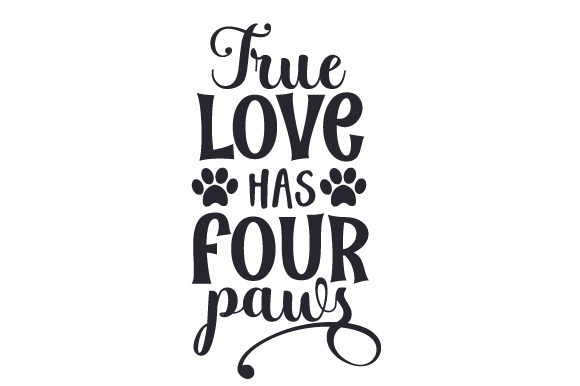 True Love Has Four Paws Valentinstag Plotterdatei von Creative Fabrica Crafts