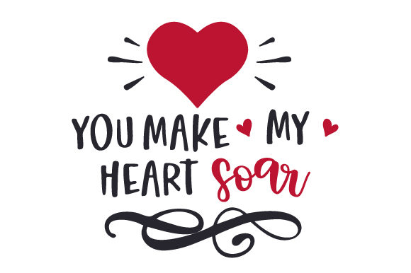 Download Free You Make My Heart Soar Svg Cut File By Creative Fabrica Crafts for Cricut Explore, Silhouette and other cutting machines.