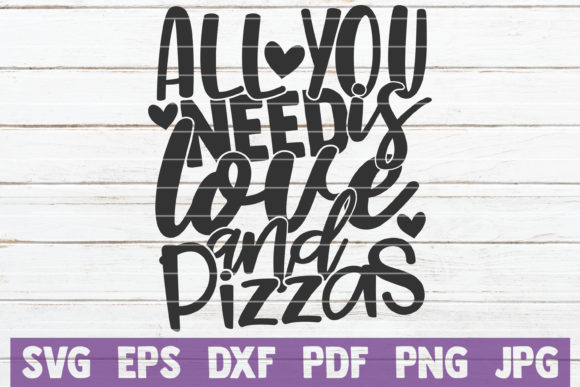 All You Need is Love and Pizzas Graphic Graphic Templates By MintyMarshmallows