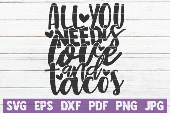 All You Need is Love and Tacos Graphic Graphic Templates By MintyMarshmallows