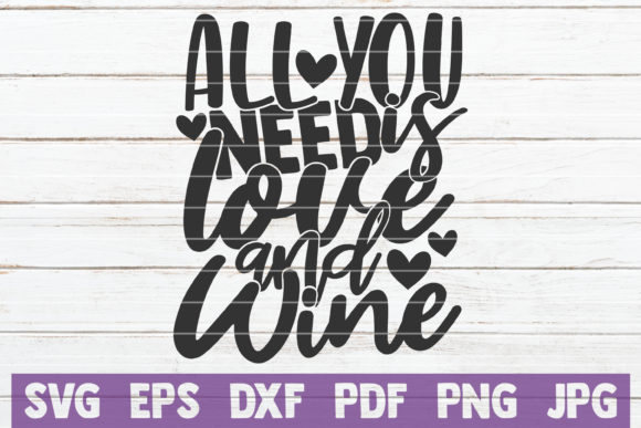 All You Need is Love and Wine Graphic Graphic Templates By MintyMarshmallows