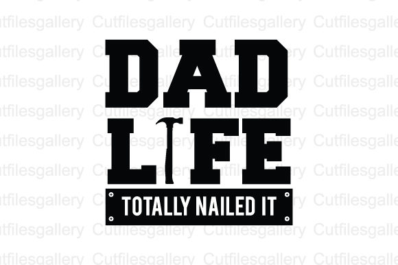 Download Free Dad Life Totally Nailed It Svg Graphic By Cutfilesgallery for Cricut Explore, Silhouette and other cutting machines.