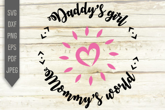 Print on Demand: Daddy's Girl Mommy's World Svg. Heart Graphic Crafts By SVGlaboratory