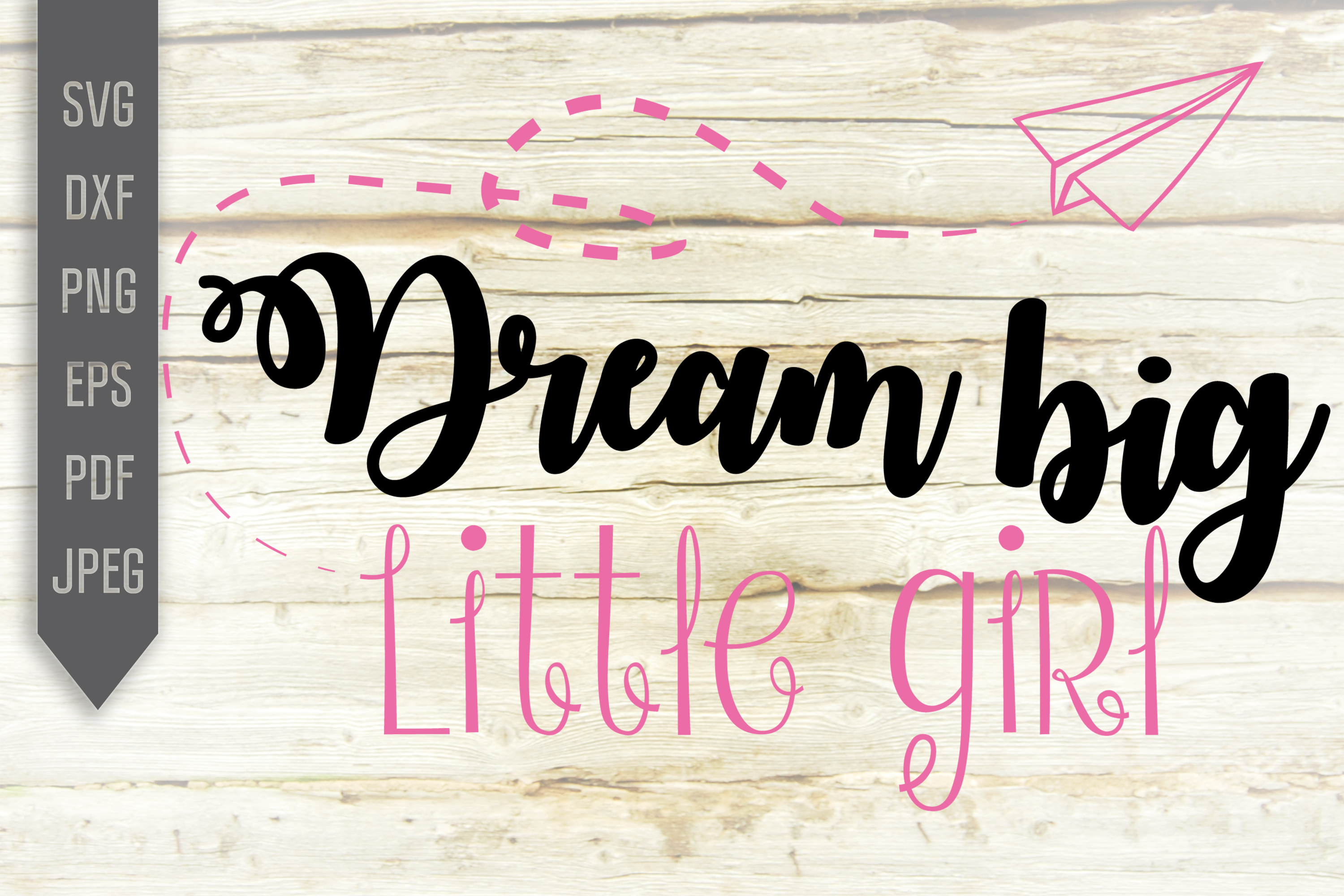 Download Free Dream Big Little Girl Svg Paper Plane Graphic By Svglaboratory for Cricut Explore, Silhouette and other cutting machines.