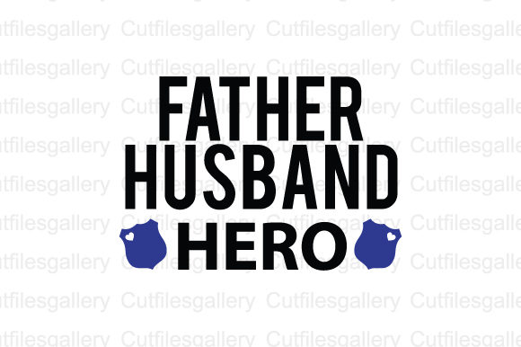 Download Free Father Husband Hero Svg Graphic By Cutfilesgallery Creative for Cricut Explore, Silhouette and other cutting machines.