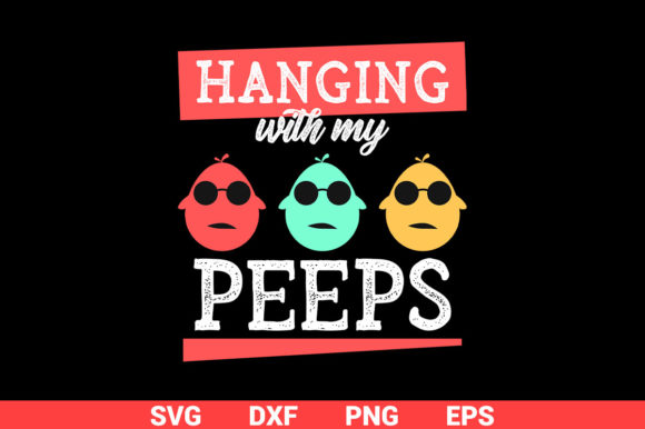 Download Free Hanging With My Peeps Easter Sunday Graphic By Graphicza for Cricut Explore, Silhouette and other cutting machines.