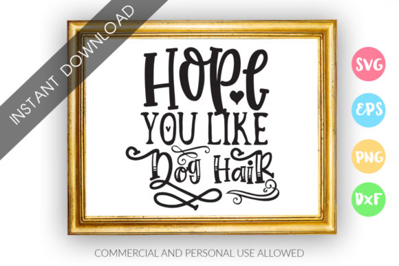 Print on Demand: Hope You Like Dog Hair SVG Graphic Crafts By DesignFarm