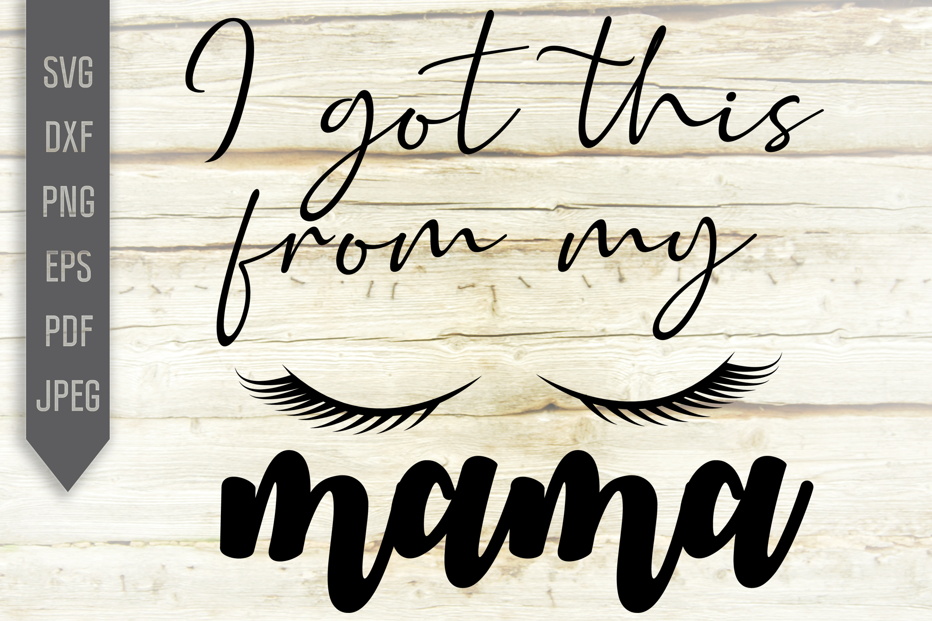 Download Free I Got This From My Mama Svg Eyelashes Graphic By Svglaboratory for Cricut Explore, Silhouette and other cutting machines.